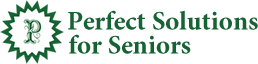 Perfect Solutions for Seniors - Caregivers & Homemakers